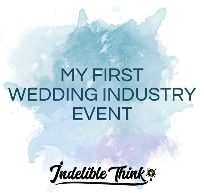 MY FIRST WEDDING INDUSTRY EVENT