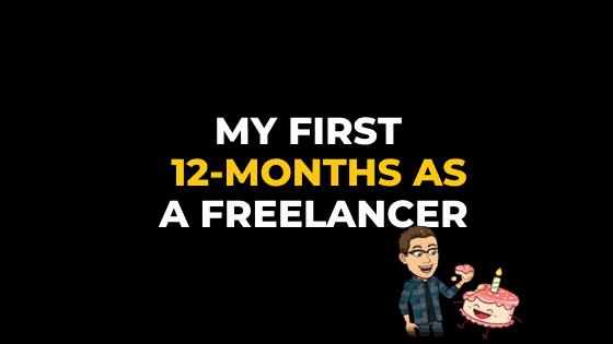 MY FIRST TWELVE MONTHS AS A FREELANCER
