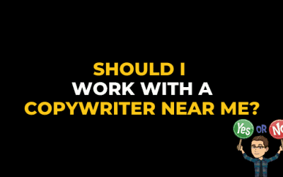 SHOULD I WORK WITH A COPYWRITER NEAR ME?